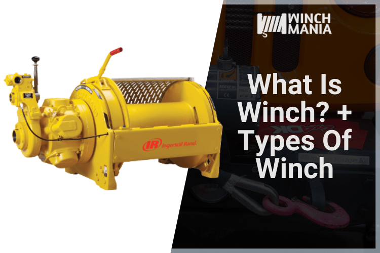 What Is Winch And Types Of Winch