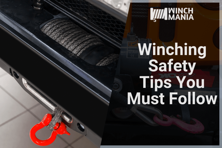Winching Safety Tips You Must Follow