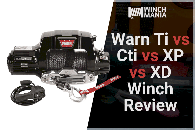 Warn Ti vs Cti vs XP vs XD Winch Review
