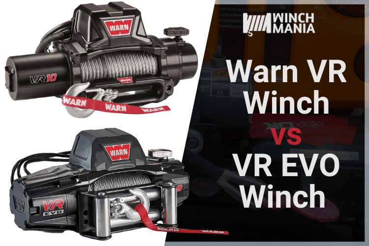 Warn VR vs VR EVO Winch Review