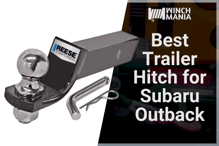 Best Trailer Hitch for Subaru Outback
