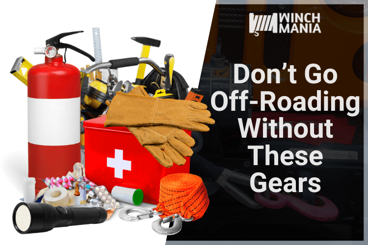Don't Go Off-Roading Without These Gears