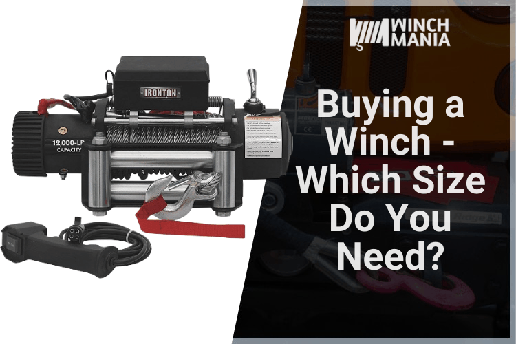 Buying a Winch - Which Size of a Winch Do You Need