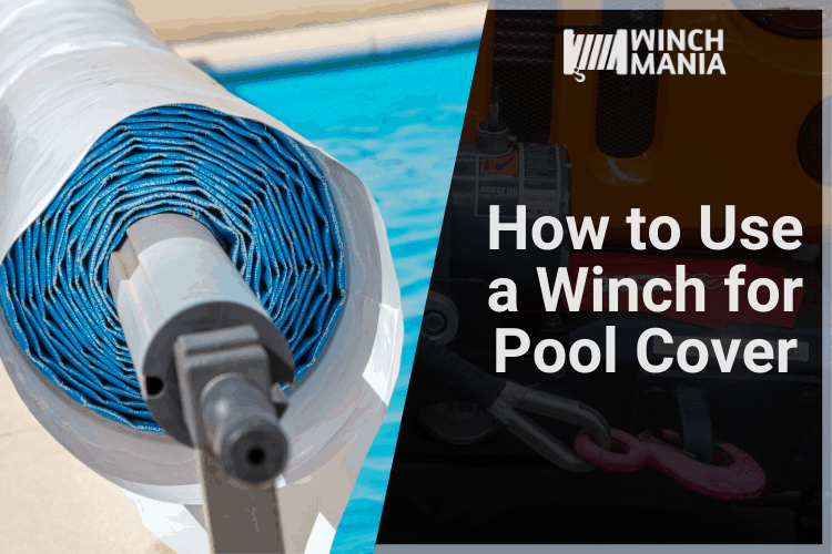 How to Use a Winch for Pool Cover