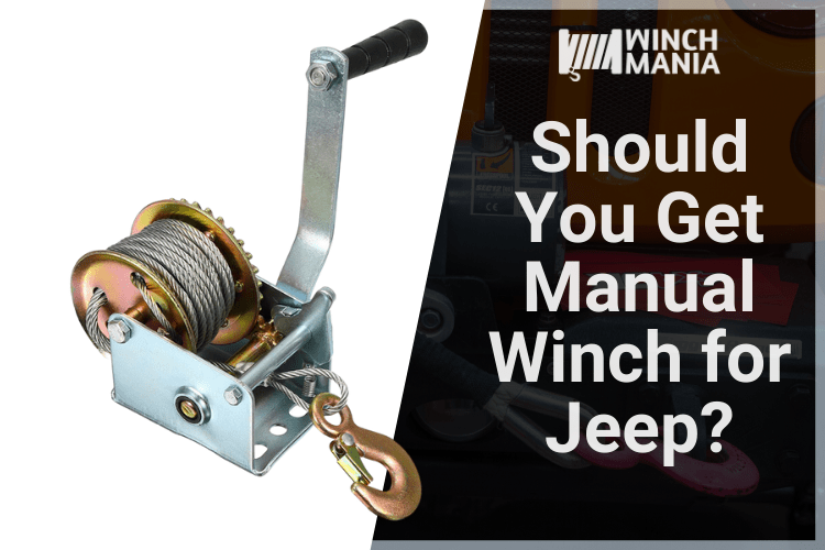 Should You Get Manual Winch for Jeep