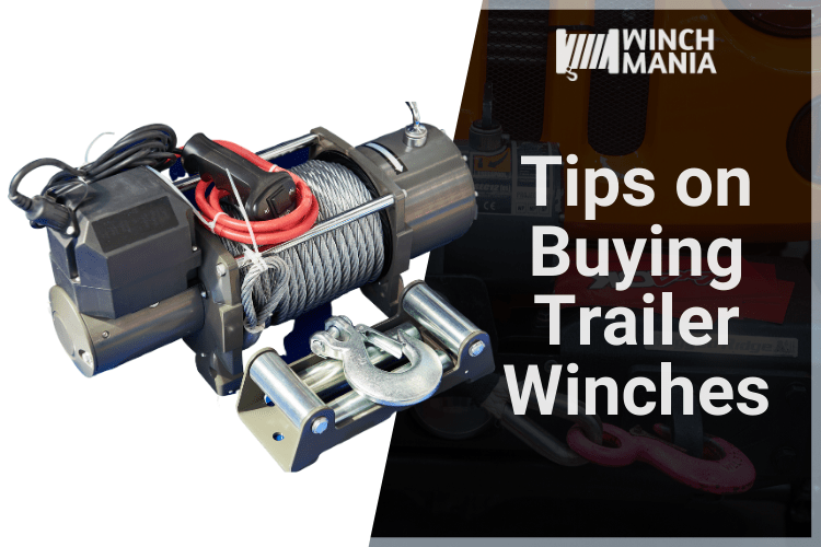 Tips on Buying Trailer Winches