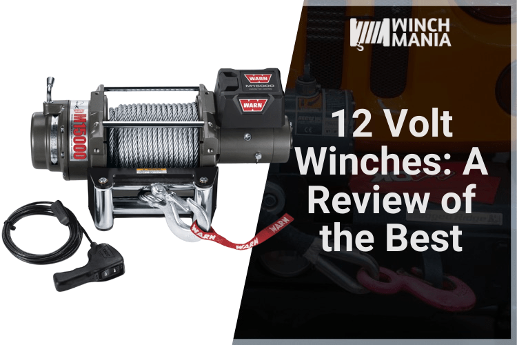 12 Volt Winches A Review of the Best