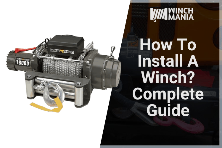 How To Install A Winch - A Complete Guide