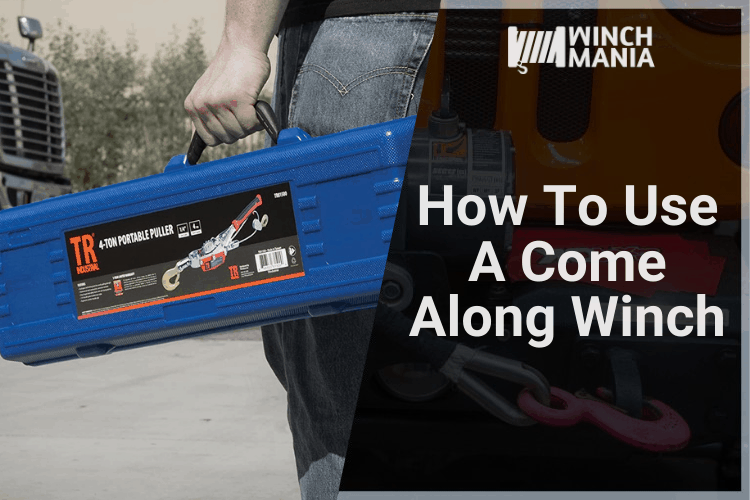 How To Use A Come Along Winch