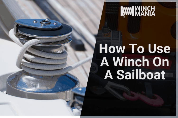 How To Use A Winch On A Sailboat