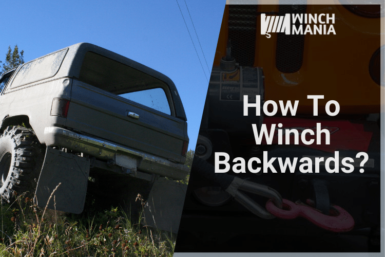 How To Winch Backwards