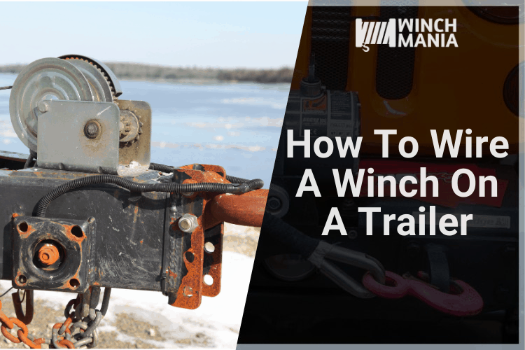 How To Wire A Winch On A Trailer