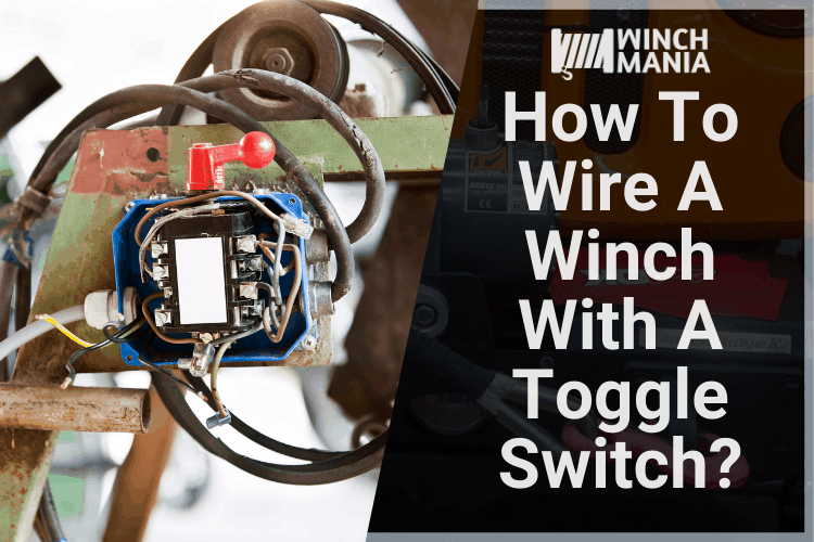 How To Wire A Winch With A Toggle Switch