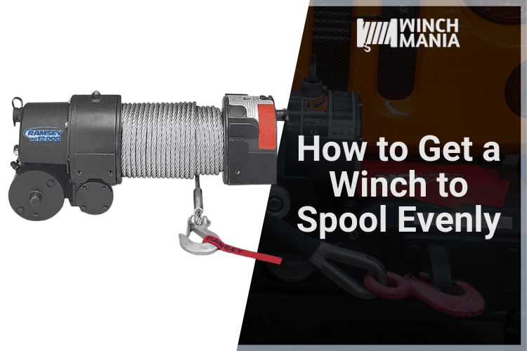 How to Get a Winch to Spool Evenly