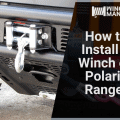 How to Install A Winch on Polaris Ranger A Step by Step Guide