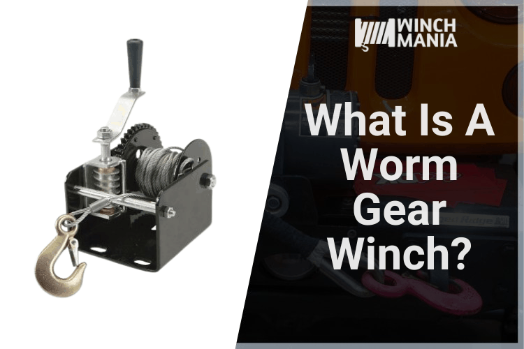 What Is A Worm Gear Winch