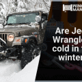 Are Jeep Wranglers cold in the winter