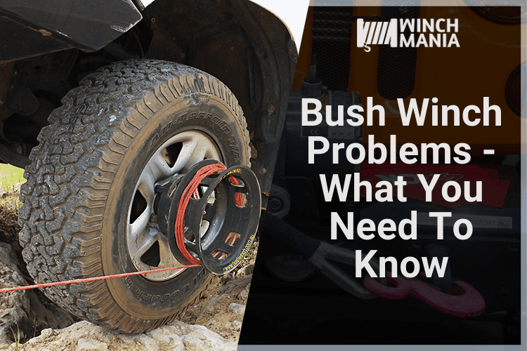 Bush Winch Problems
