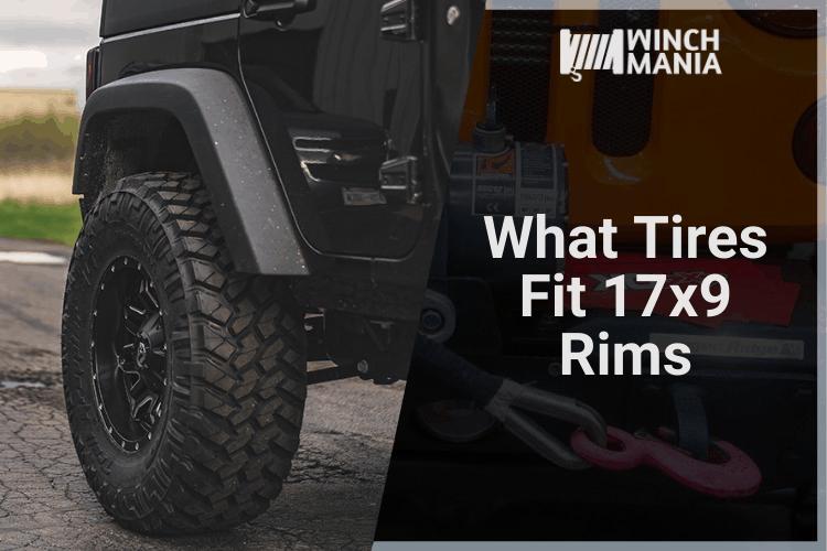 What Tires Fit 17x9 Rims