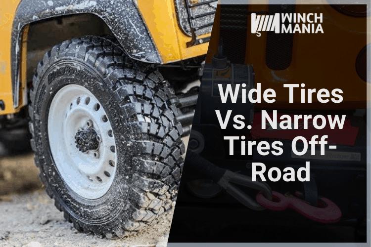 Wide Tires Vs. Narrow Tires Off-Road